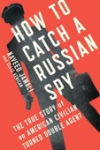 How to Catch a Russian Spy - Naveed Jamali & Ellis Henican Cover Art