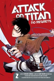 ATTACK ON TITAN: NO REGRETS VOLUME 2