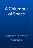 Garrett Putman Serviss - A Columbus of Space artwork