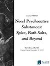 Novel Psychoactive Substances Spice Bath Salts And Beyond