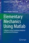 Elementary Mechanics Using Matlab