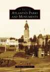 Atlantas Parks And Monuments