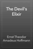 Ernst Theodor Amadeus Hoffmann - The Devil's Elixir artwork
