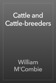 William M'Combie - Cattle and Cattle-breeders artwork