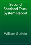 Second Shetland Truck System Report