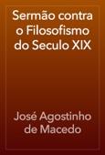 José Agostinho de Macedo - Sermão contra o Filosofismo do Seculo XIX artwork