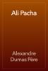 Alexandre Dumas - Ali Pacha artwork