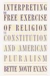 Interpreting The Free Exercise Of Religion