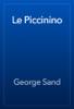 George Sand - Le Piccinino artwork