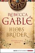 Rebecca Gablé - Hiobs Brüder Grafik