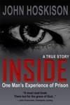 Inside One Mans Experience Of Prison A True Story
