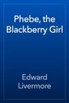 Phebe The Blackberry Girl