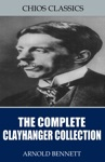 The Complete Clayhanger Collection