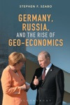Germany Russia And The Rise Of Geo-Economics