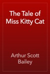 The Tale Of Miss Kitty Cat