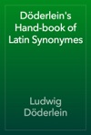 Dderleins Hand-book Of Latin Synonymes
