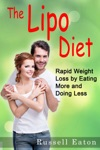 The Lipo Diet Rapid Weight Loss By Eating More And Doing Less