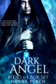 Dark Angel Books 1-3: Angelfire, Angelstone, Angelsong