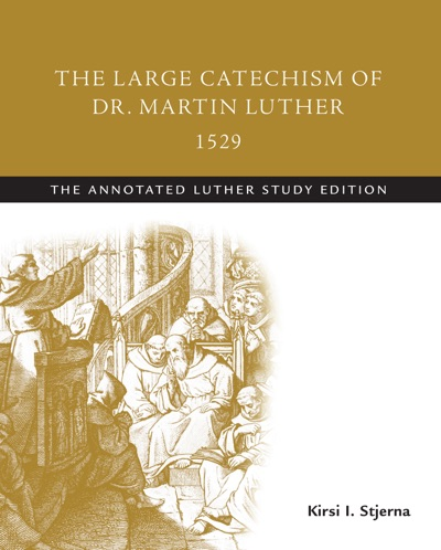 The Large Catechism of  Dr Martin Luther 1529
