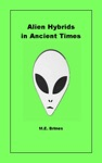 Alien Hybrids In Ancient Times