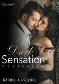Bärbel Muschiol - Dark Sensation - Verfallen. Erotischer Roman Grafik
