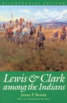 Lewis And Clark Among The Indians Bicentennial Edition