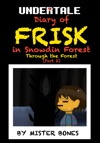 Undertale Diary Of Frisk In Snowdin Forest - Through The Forest Part 2