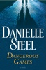 Danielle Steel - Dangerous Games  artwork