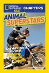 National Geographic Kids Chapters Animal Superstars