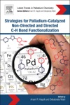 Strategies For Palladium-Catalyzed Non-directed And Directed C-H Bond Functionalization