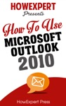 How To Use Microsoft Outlook 2010