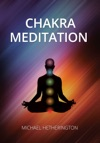 Chakra Meditation A Simple Yet Powerful Meditation For Transformation And Healing