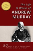 The LIFE AND WORKS of ANDREW MURRAY - 50 Titles -