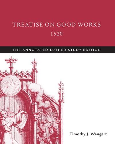 Treatise on Good Works 1520