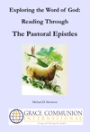 Exploring The Word Of God Reading Through The Pastoral Epistles