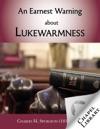 An Earnest Warning About Lukewarmness
