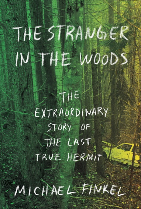 The Stranger in the Woods Michael Finkel Book