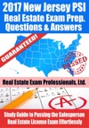 2017 New Jersey PSI Real Estate Exam Prep Questions Answers  Explanations Study Guide To Passing The Salesperson Real Estate License Exam Effortlessly