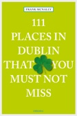 111 Places in Dublin that you must not miss