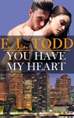 E. L. Todd - You Have My Heart (Forever and Ever #6) artwork