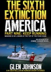 The Sixth Extinction America Part Nine  Keep Running