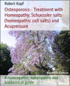 Osteoporosis - Bone Loss Treated With Homeopathy Acupressure And Schuessler Salts Homeopathic Cell Salts