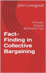 Fact-Finding In Collective Bargaining A Proven Dispute Resolution Tool