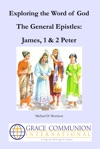 Exploring The Word Of God The General Epistles James 1  2 Peter