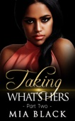 Taking What's Hers 2 - Mia Black Cover Art