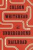 Colson Whitehead - The Underground Railroad (Oprah's Book Club)  artwork