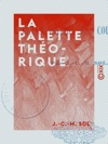 La Palette Thorique - Ou Classification Des Couleurs
