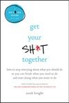 Get Your Sht Together