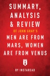 Summary Analysis  Review Of John Grays Men Are From Mars Women Are From Venus By Instaread