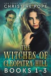 The Witches Of Cleopatra Hill Books 1-3